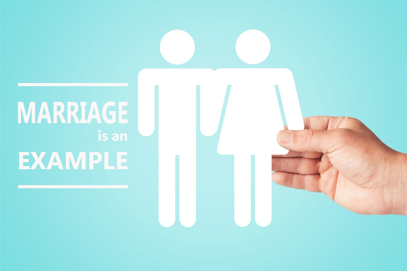 Marriage is an Example
