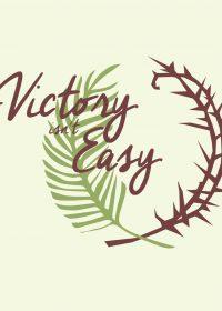 Victory isn't Easy