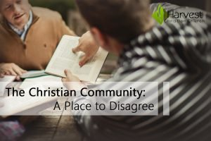 The Christian Community: A Place to Disagree