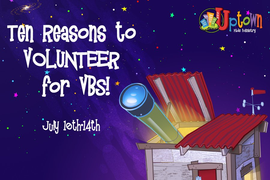 Ten Reasons You Should Help With VBS