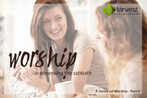 Worship in Observing the Sabbath