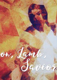 Lion, Lamb, Savior