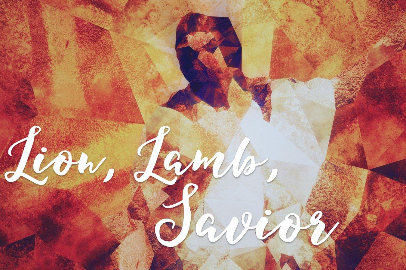 Lion,  Lamb, and Savior