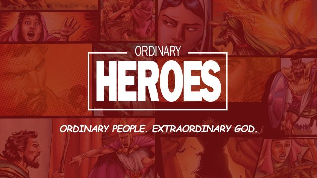Ordinary Heroes Sermon Series
