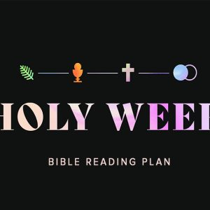 Holy Week Bible Reading Plan