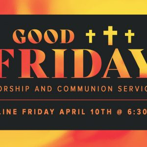 Good Friday Communion Online Service