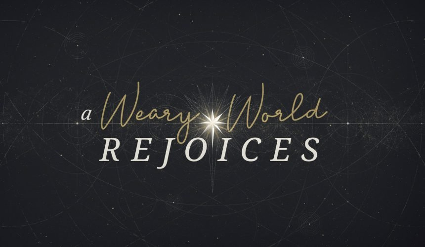 A Weary World Rejoices, Part 2