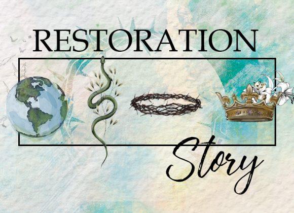 Restoration Story: The Resurrection of Jesus