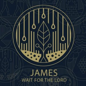 James: Wait For The Lord